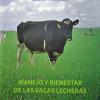 Manejo y Bienestar de las Vacas Lecheras